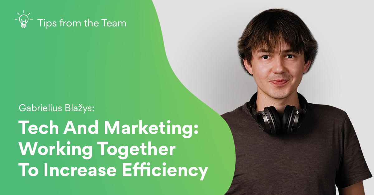 Tech And Marketing: Working Together To Increase Efficiency