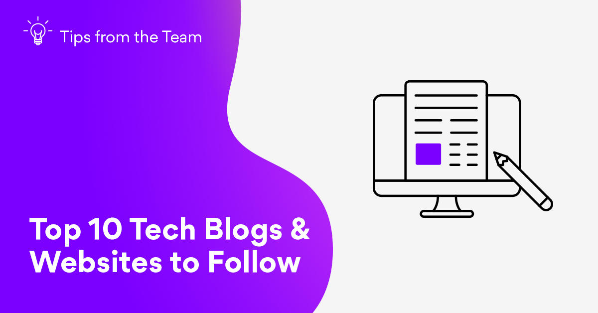 Top 10 Tech Blogs Websites To Follow We Are Tesonet